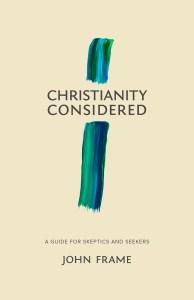 John Frame, Christianity Considered, Lexham Press