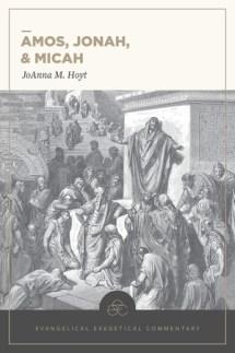 Joanna Hoyt, Amos, Jonah, Micah