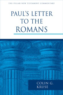 Book Review: Colin G, Kruse, Romans (Pillar Commentary)