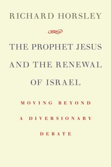Book Review: Richard Horsley, The Prophet Jesus and the Renewal of Israel