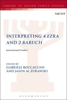 Book Review: Gabriele Boccaccini and Jason M. Zurawski, Interpreting 4 Ezra and 2 Baruch (Part 1)
