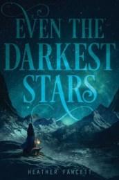 Heather Fawcett - Even The Darkest Stars