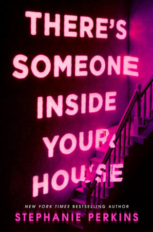 Stephanie Perkins - There's Someone Inside Your House
