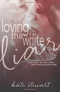 Loving the White Liar by Kate Stewart