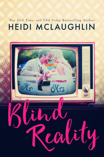 Cover Reveal & Excerpt ♥ Blind Reality by Heidi McLaughlin