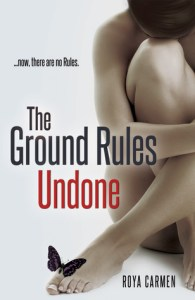 Review, Excerpt & Giveaway ♥ The Ground Rules Undone by Roya Carmen