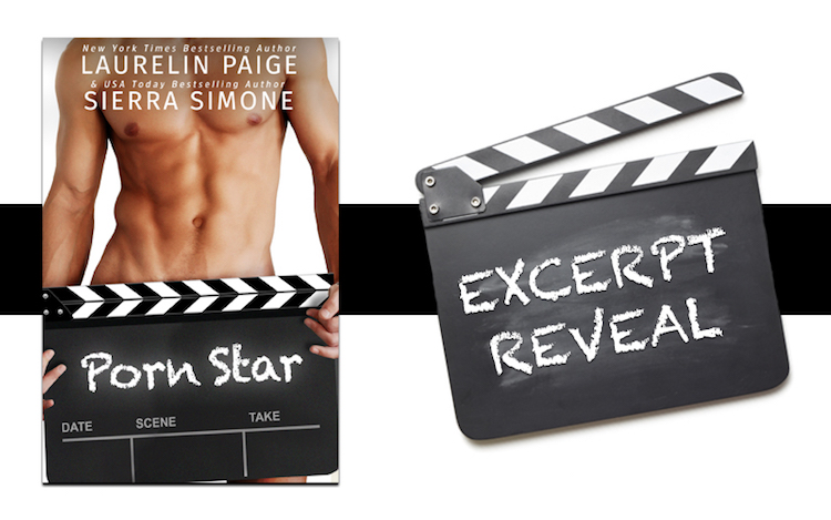 Excerpt ♥ Porn Star by Laurelin Paige & Sierra Simone