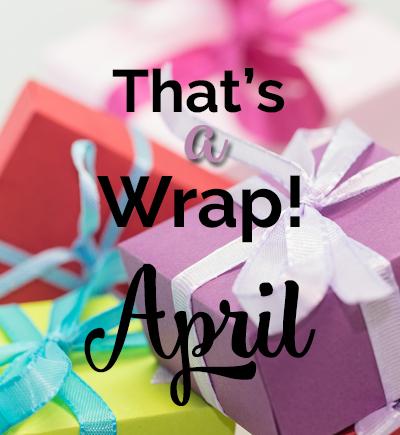 My Month of Rejuvenation ♥ That's a Wrap! April 2017