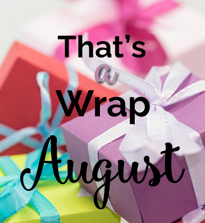 That's a Wrap! August 2016