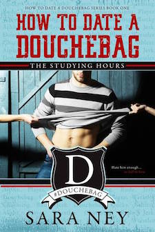 Review ♥ How to Date a Douchebag: The Studying Hours by Sara Ney