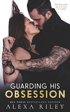 Audiobook Review ♥ Guarding His Obsession by Alexa Riley