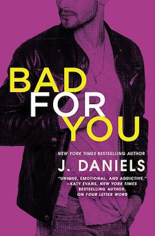 Bad for You (Dirty Deeds, #3) by J. Daniels