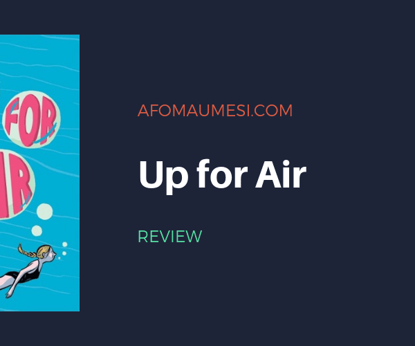 REVIEW| UP FOR AIR