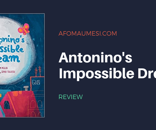 PICTURE BOOK FRIDAY: ANTONINO'S IMPOSSIBLE DREAM