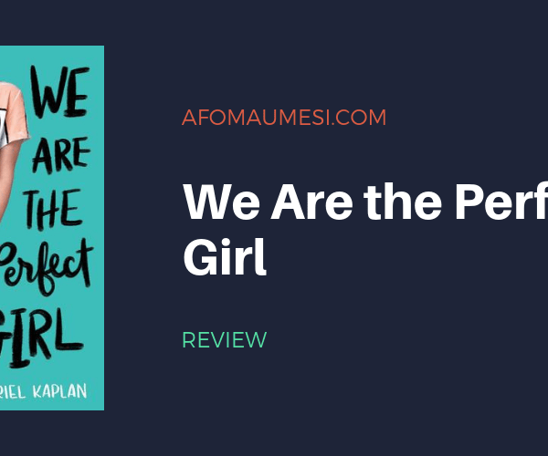 REVIEW| WE ARE THE PERFECT GIRL
