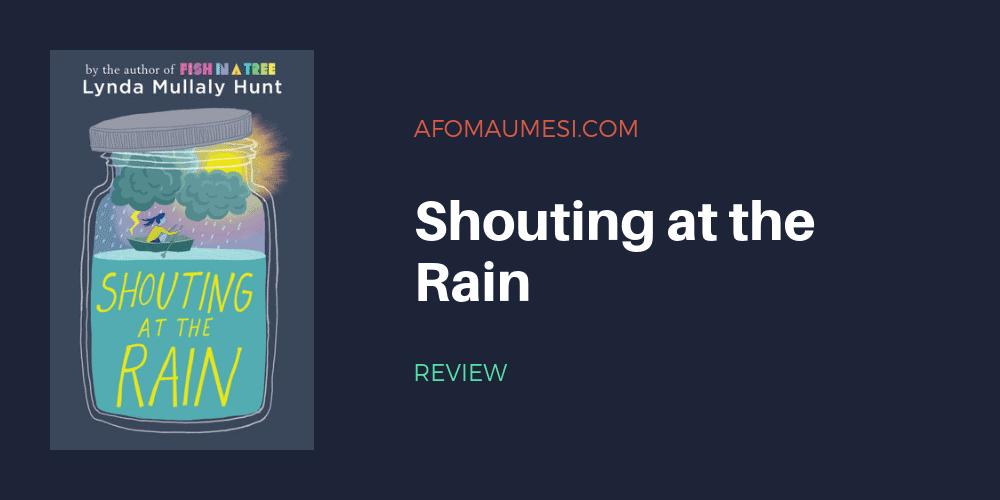 shouting at the rain lynda mullaly hunt