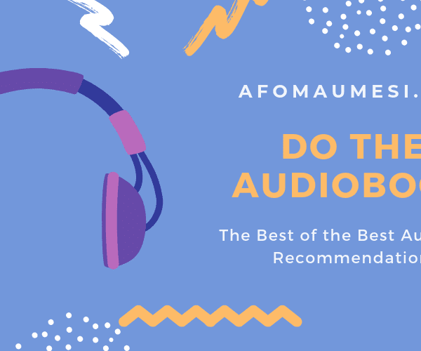 Do the Audiobook #1: How to Enjoy Listening to Audiobooks + Seven Audiobooks to Try