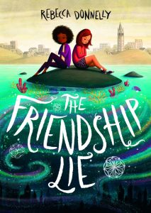 cover of the friendship lie by rebecca donnelly - august 2019 book releases