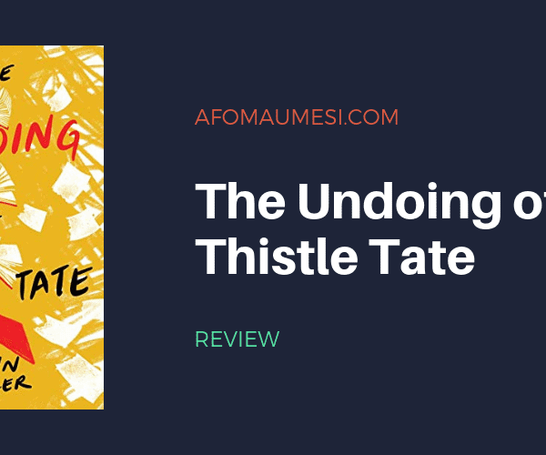 REVIEW | THE UNDOING OF THISTLE TATE