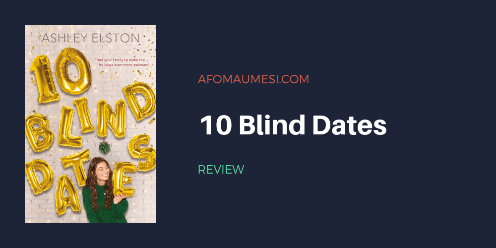 10 blind dates ashley elston book review