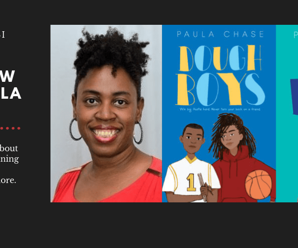 An Interview with Paula Chase, Author of DOUGH BOYS