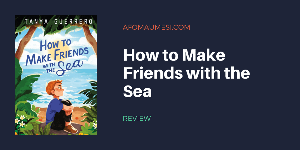 How to Make Friends with the Sea book review
