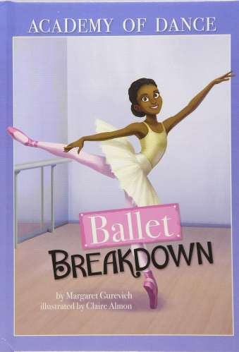 Ballet Breakdown (Academy of Dance) - chapter books about dance