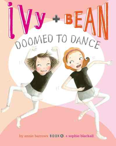 Ivy and Bean Doomed to Dance (Book 6)