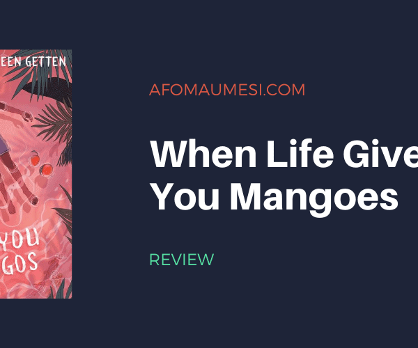 Review   When Life Gives You Mangoes