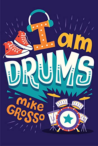 i am drums by mike grosso - Best Middle-Grade Books About Music and Musical Theater