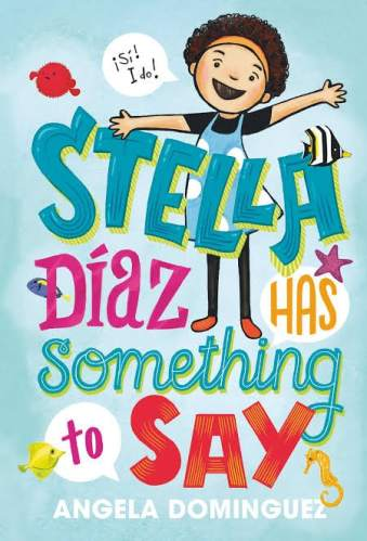 Chapter books for 3rd Graders - Stella Diaz Has Something to Say