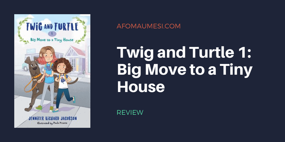 Twig and Turtle 1 - Big Move to a Tiny House - book review
