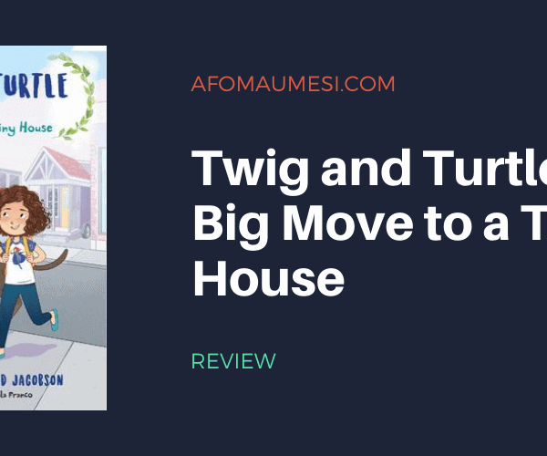 Review | Twig and Turtle 1: Big Move to a Tiny House