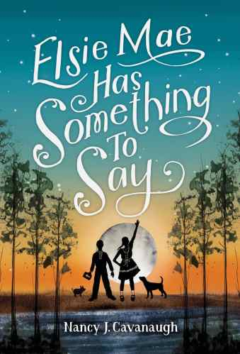 Elsie Mae Has Something to Say - best middle-grade historical fiction