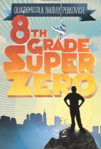 Middle-grade books about bullying - Eighth-Grade Superzero