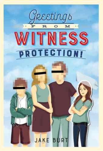 Greetings from Witness Protection - Middle-Grade Books About Adoption and Foster Care