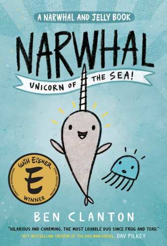 Narwhal: Unicorn of the Sea (A Narwhal and Jelly Book #1) - Best Early Chapter Books for Boys