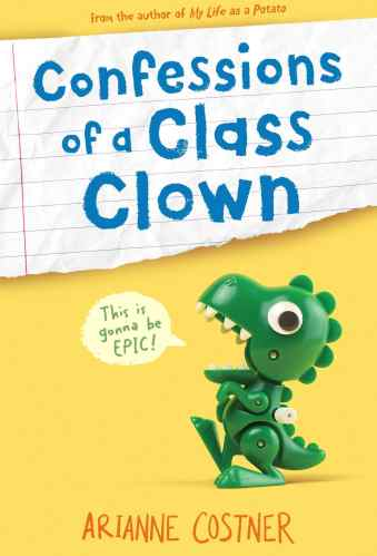 Confessions of a Class Clown - Arianne Costner