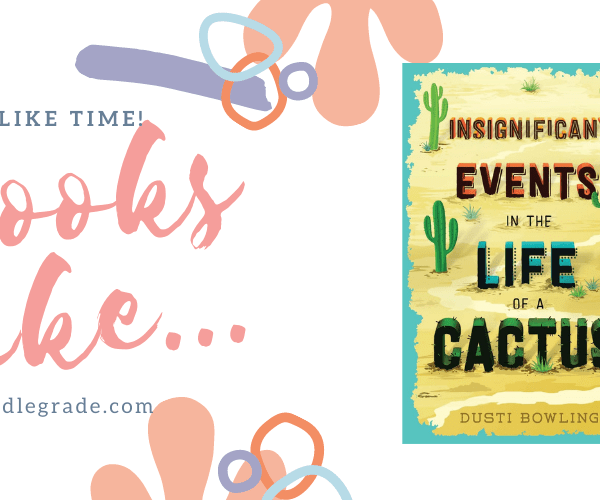 8 Books Like… Insignificant Events in the Life of a Cactus