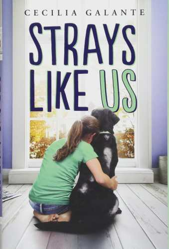 Strays Like Us - Middle-Grade Books About Adoption and Foster Care