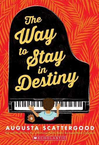 The Way to Stay in Destiny - Best Middle-Grade Books About Music and Musical Theater