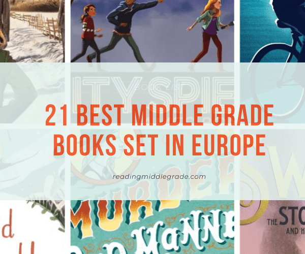 21 Best Middle Grade Books Set in Europe