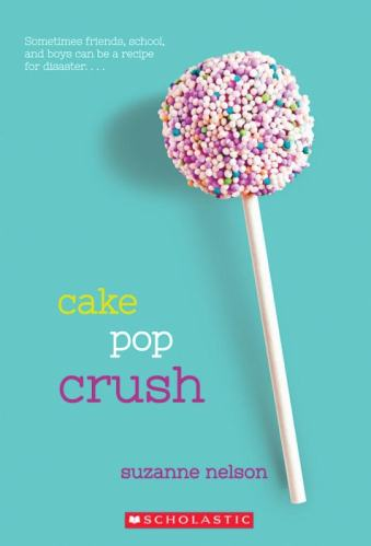 Cake Pop Crush: A Wish Novel - Middle-Grade Books About Food