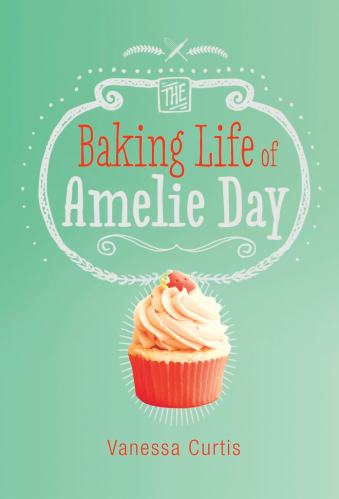 The Baking Life of Amelie Day - Middle-grade books about food