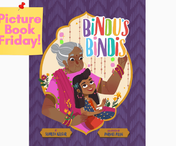 Picture Book Friday: Bindu's Bindis