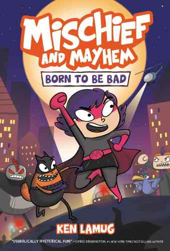 Mischief and Mayhem #1: Born to Be Bad - Best Middle Grade Graphic Novel Series