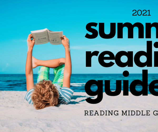 2021 Middle School Summer Reading Guide (Ages 8 and Up)