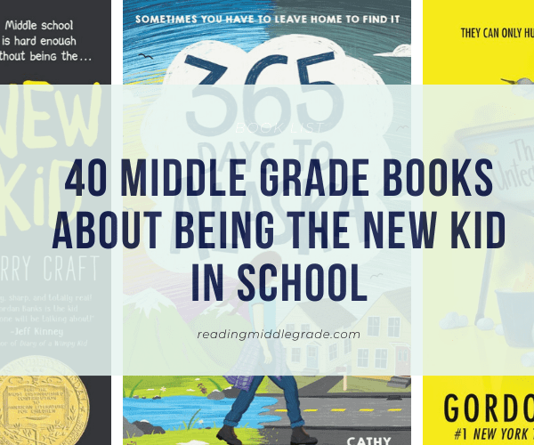 40 Middle Grade Books About Being the New Kid