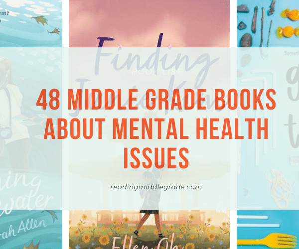 48 Middle Grade Books About Mental Illness