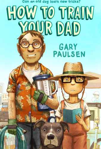 How to Train Your Dad - Best Middle Grade Books Releasing in Fall 2021